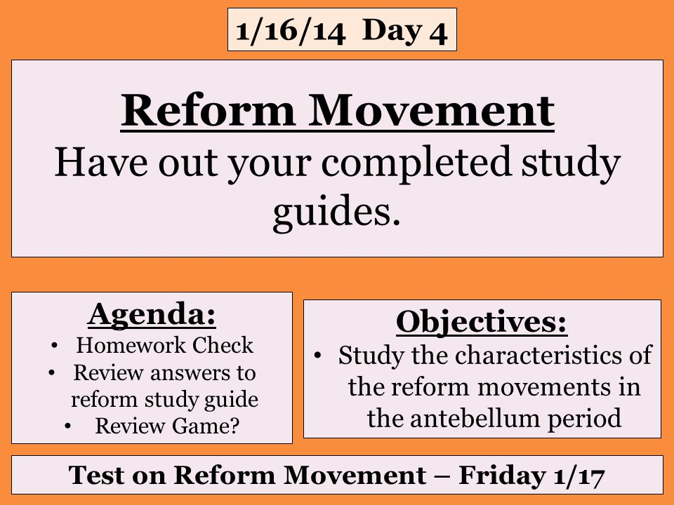 Reform Movement Have out your completed study guides.