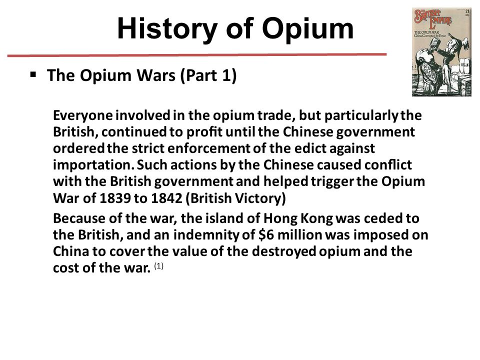  The Opium Wars (Part 1) Everyone involved in the opium trade, but particularly the British, continued to profit until the Chinese government ordered