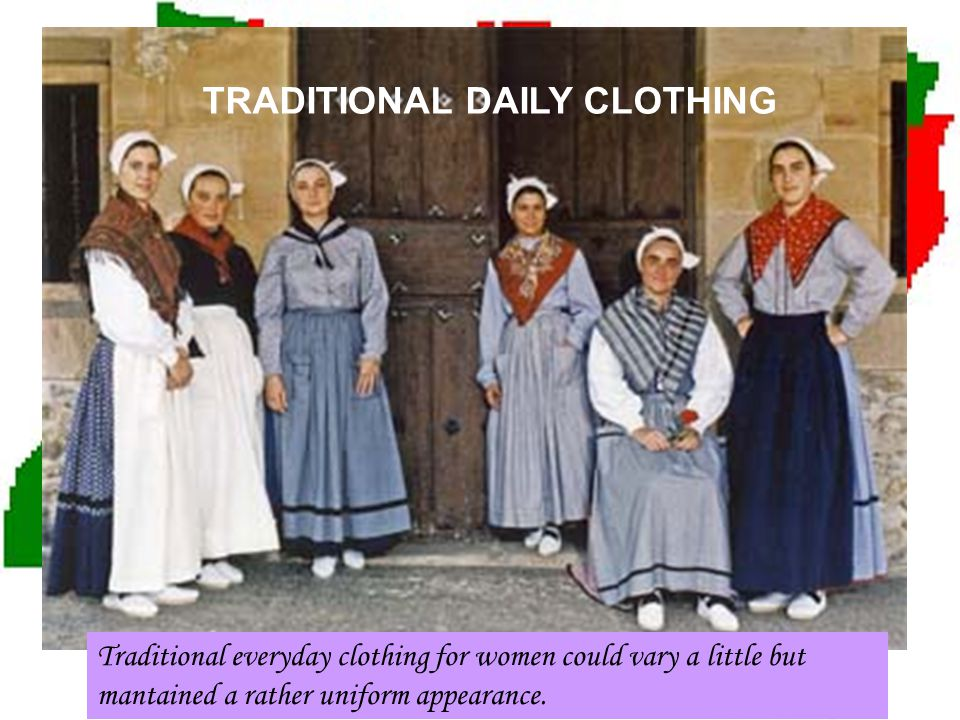 CLOTHES FOR SPECIAL DAYS On special days women wore more colourful clothes or even criss-crossed waistcoats.