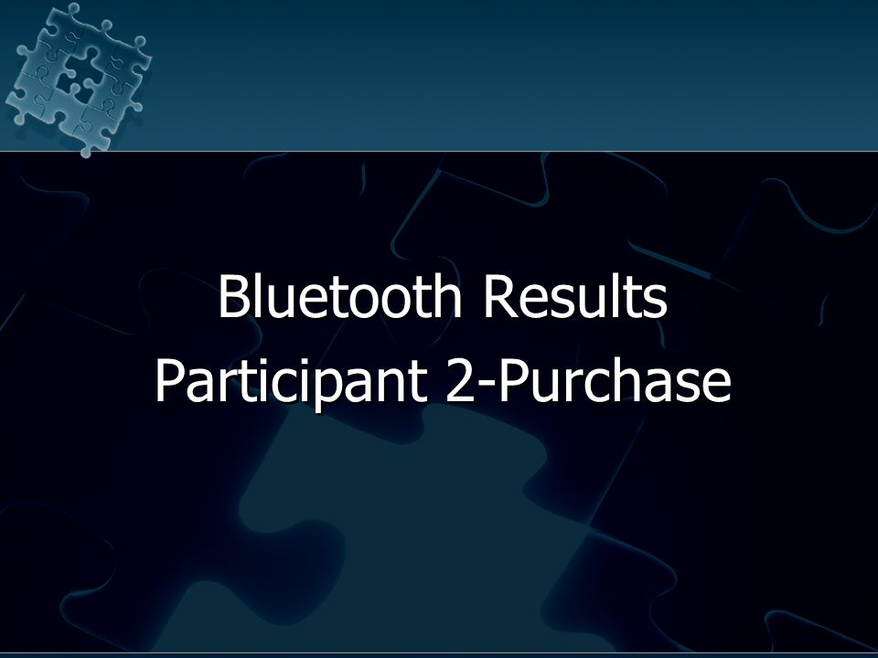 Bluetooth Results Participant 2-Purchase Bluetooth Results Participant 2-Purchase
