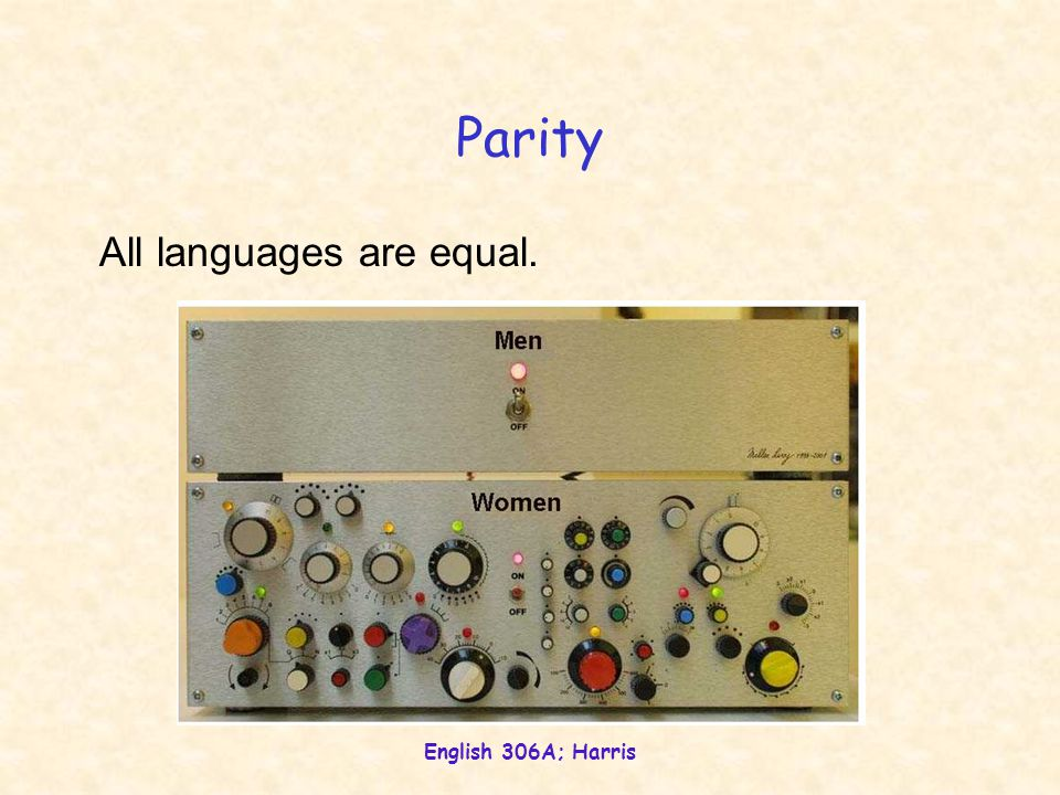 English 306A; Harris Parity All languages are equal.