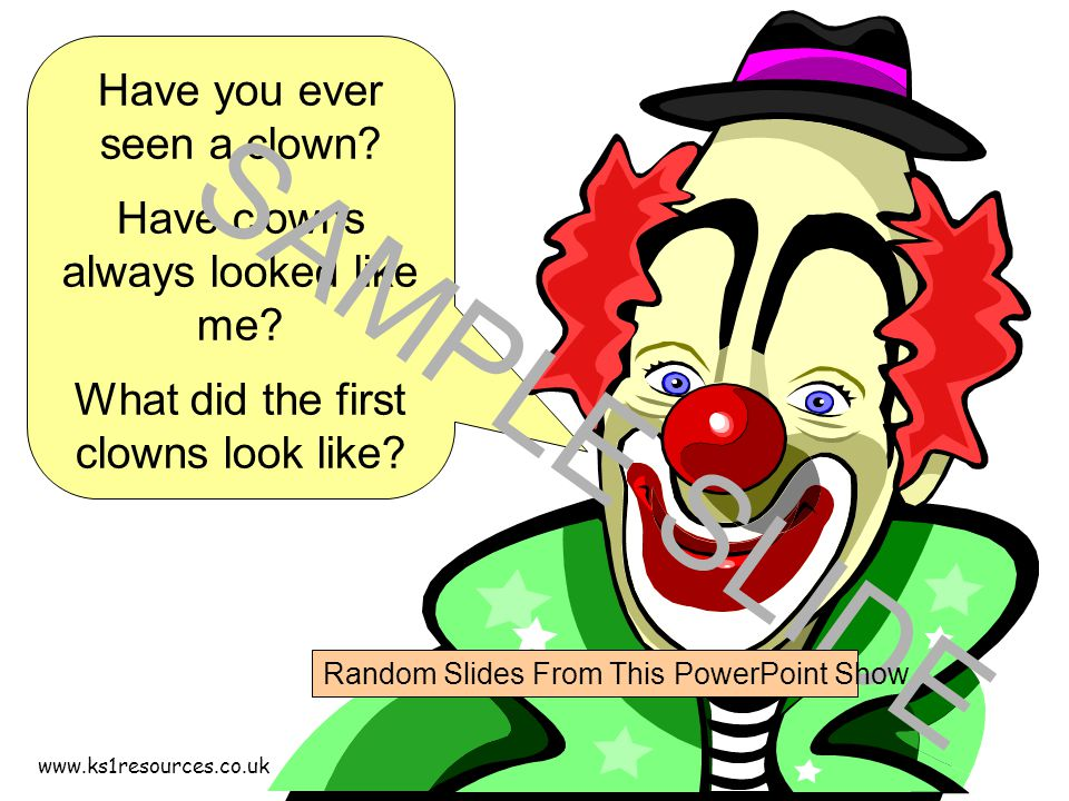 www.ks1resources.co.uk Have you ever seen a clown.