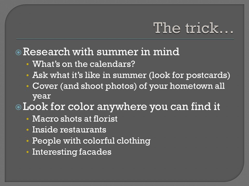 Research with summer in mind What's on the calendars.