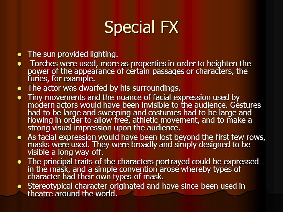 Special FX The sun provided lighting. The sun provided lighting.