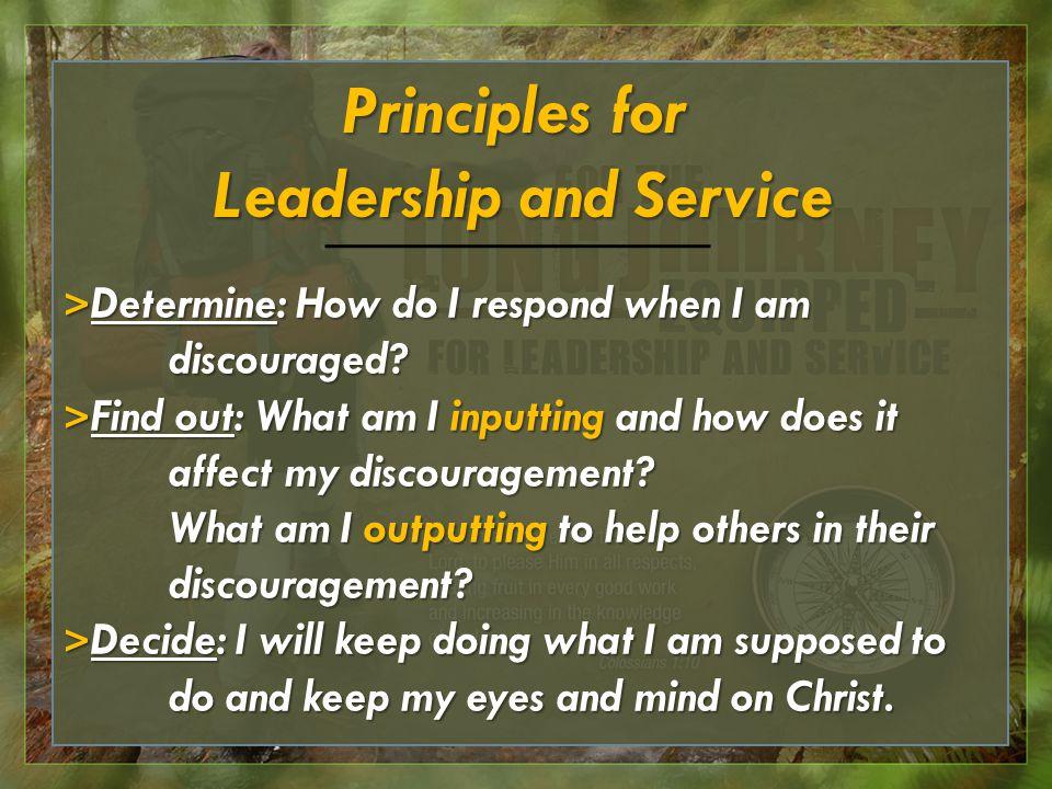 > Determine: How do I respond when I am discouraged.