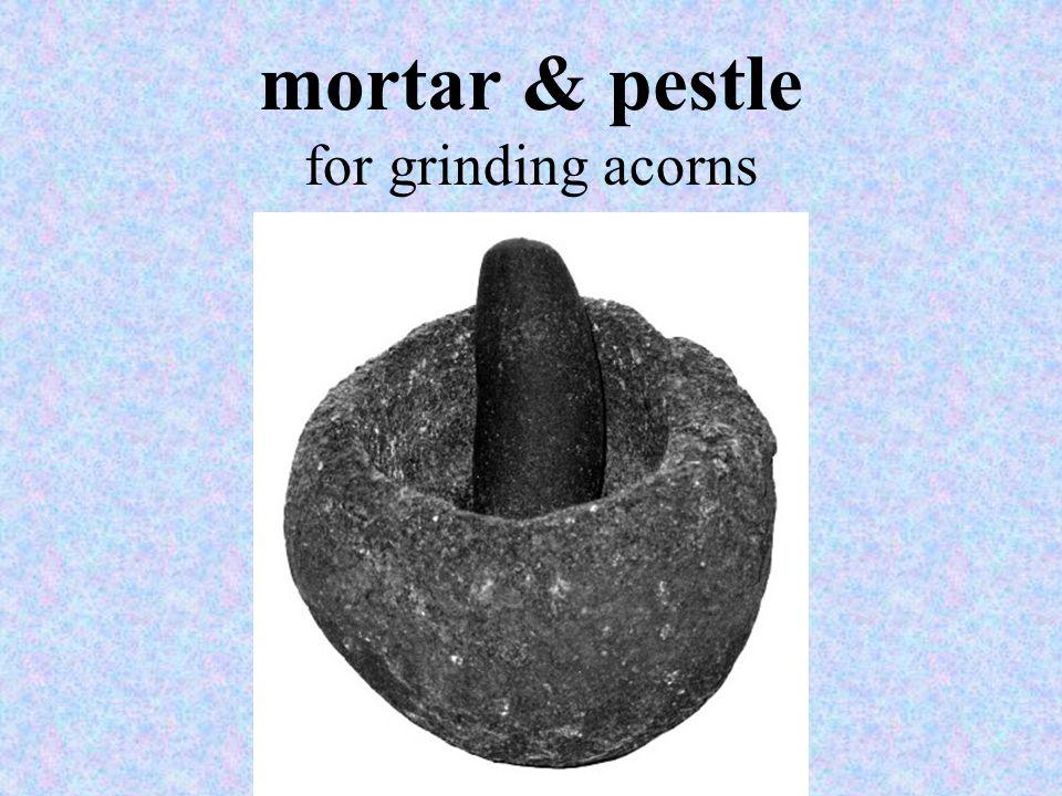 mortar & pestle for grinding acorns
