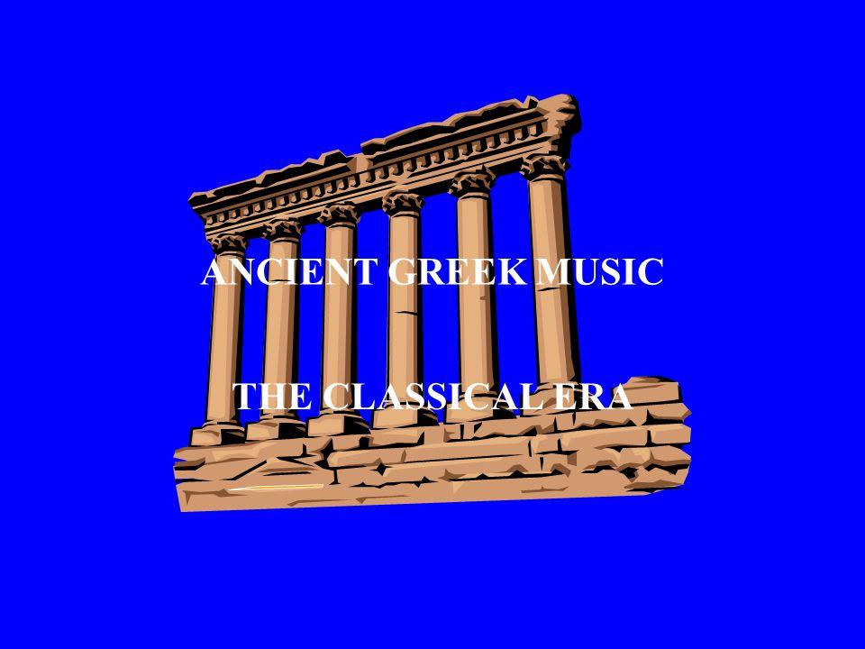 ANCIENT GREEK MUSIC THE CLASSICAL ERA