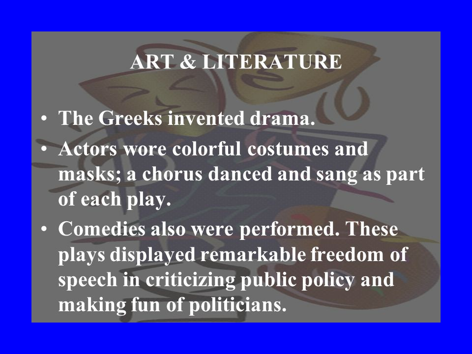 ART & LITERATURE Greek sculpture and pottery show images of people enjoying music and dance. THEY COMBINED PERFORMANCES OF DANCE, DRAMA, MUSIC, AND PO