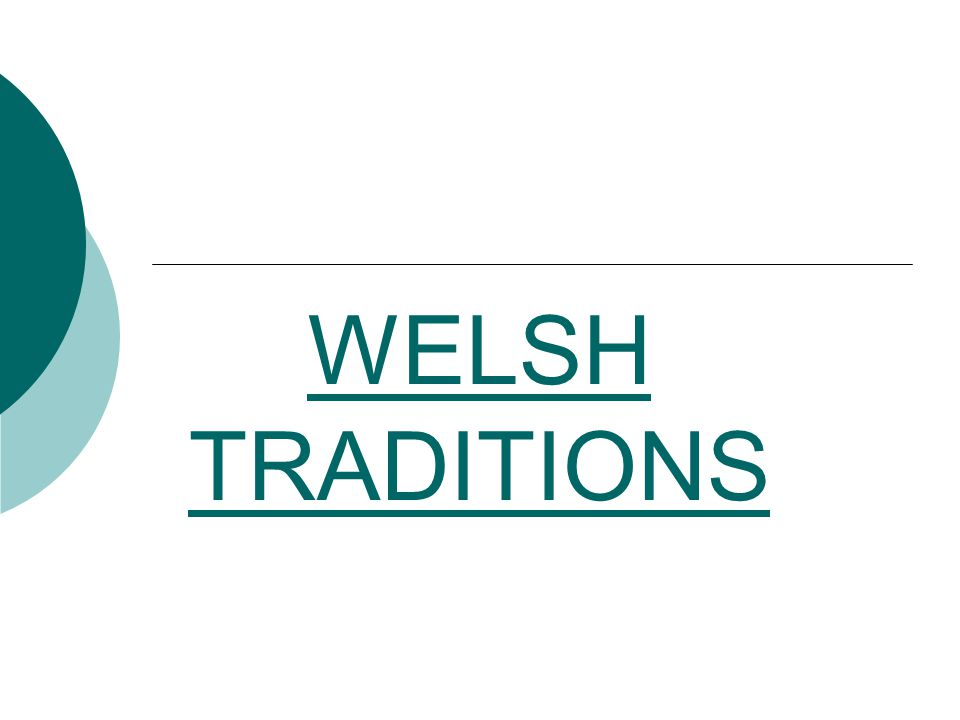 WELSH TRADITIONS