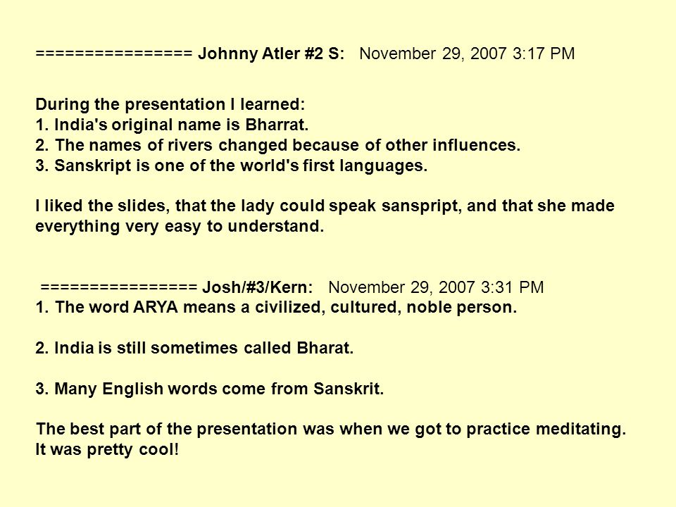 ================ Johnny Atler #2 S: November 29, 2007 3:17 PM During the presentation I learned: 1.