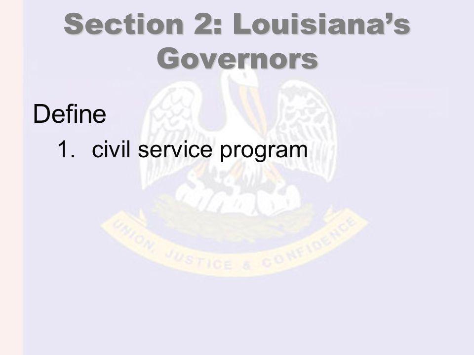 Section 2: Louisiana's Governors Define 1.civil service program