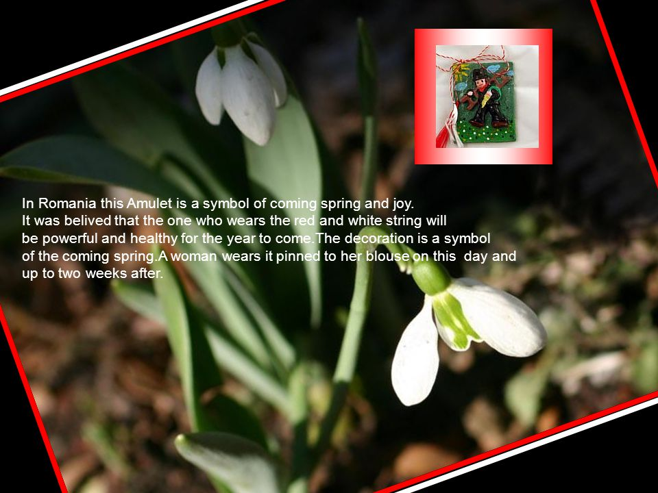 Romanians have a beautiful ancient tradition on the first day of March : Martisor (The Amulet).