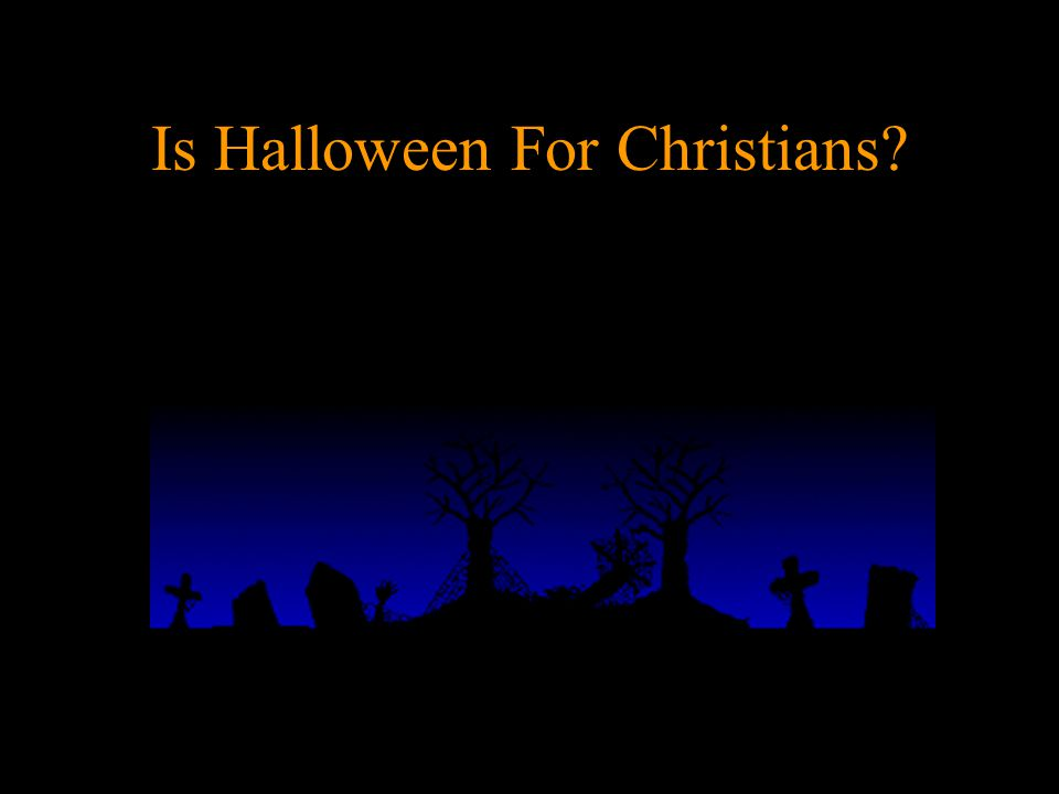 1 Is Halloween For Christians?