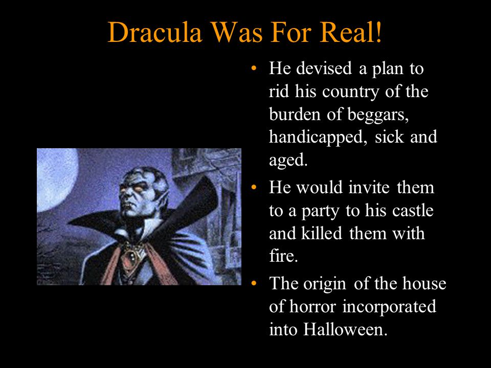 6 Dracula Was For Real.