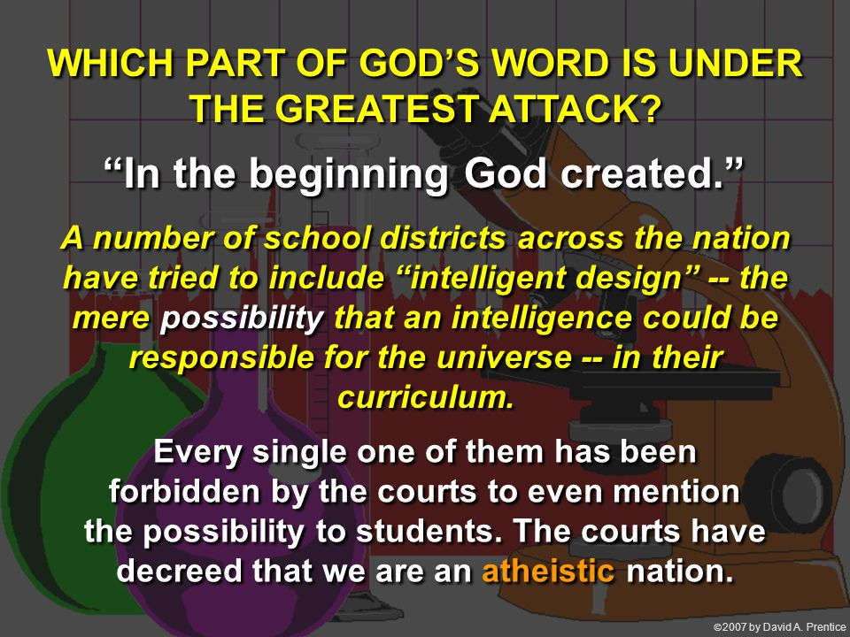 """ 2007 by David A. Prentice """"In the beginning God created."""" A number of school districts across the nation have tried to include """"intelligent design"""""""