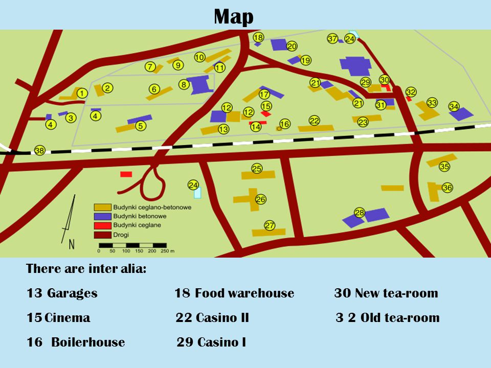 Map There are inter alia: 13 Garages 18 Food warehouse 30 New tea-room 15Cinema 22 Casino II 3 2 Old tea-room 16 Boilerhouse 29 Casino I