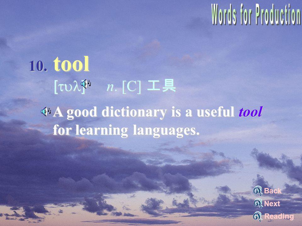 10. tool [tul] n. [C] 工具 [tul] n.