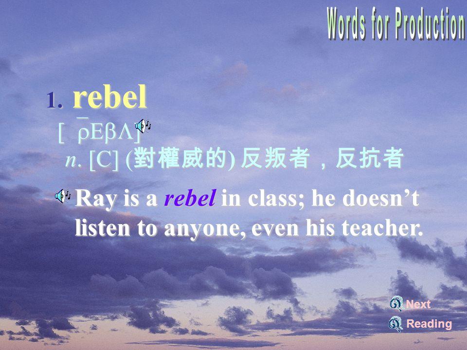 1. rebel  [`rEbL]  n.