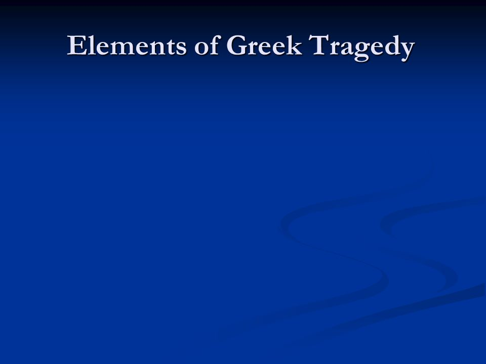 A Greek tragedy has five constituents elements.The first of these is the prologue.