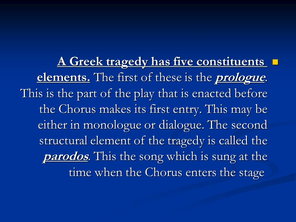 The third element comprises the episodes, or scenes in which the actors take part along the Chorus.