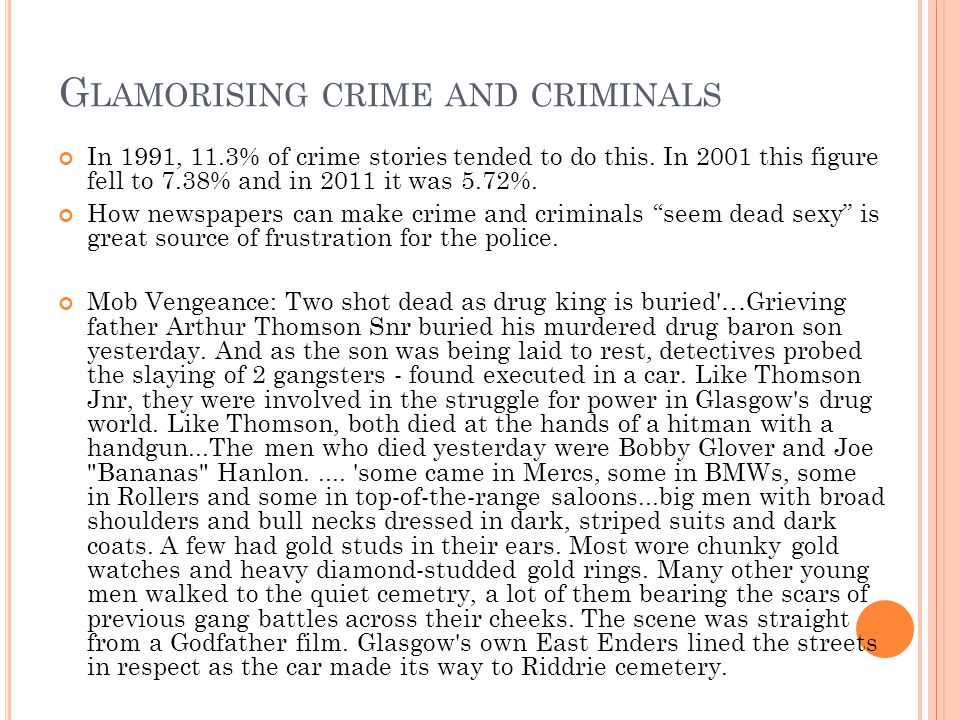 G LAMORISING CRIME AND CRIMINALS In 1991, 11.3% of crime stories tended to do this.