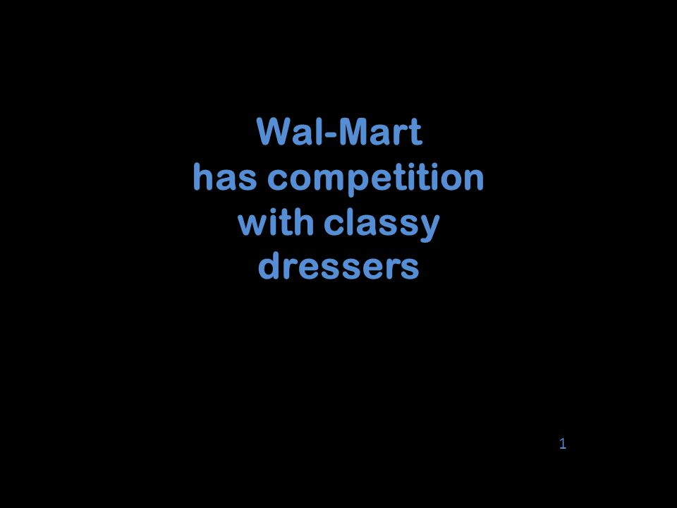 Wal-Mart has competition with classy dressers 1