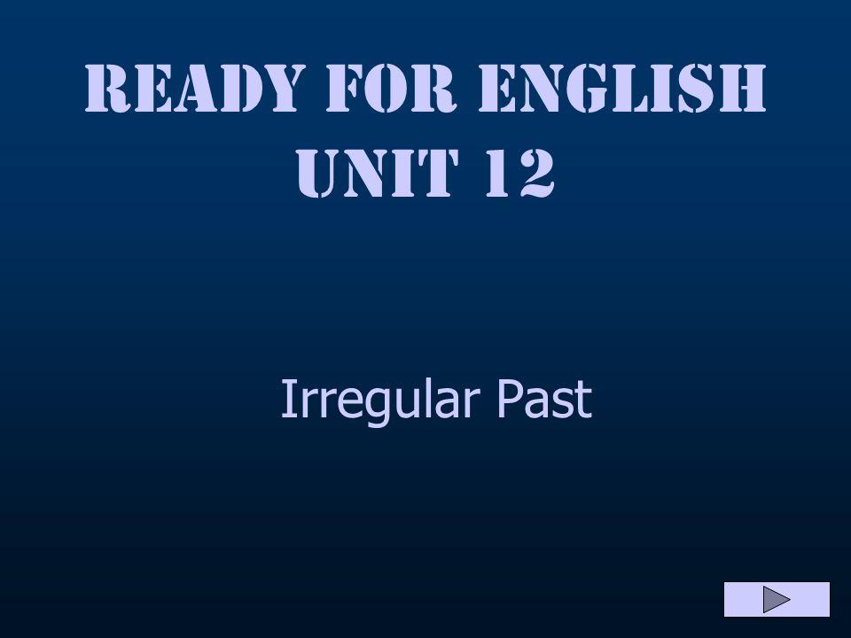 Ready for English Unit 12 She had many good friends.