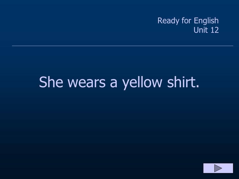 Ready for English Unit 12 She wore a yellow shirt.