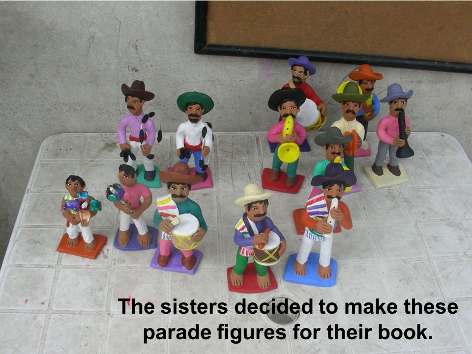 The sisters decided to make these parade figures for their book.