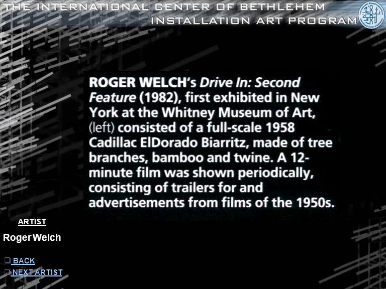 ARTIST Roger Welch  INFORMATION INFORMATION  NEXT ARTIST NEXT ARTIST