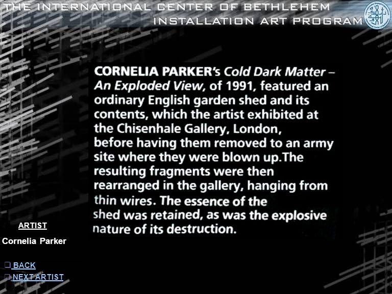 ARTIST Cornelia Parker  INFORMATION INFORMATION  NEXT ARTIST NEXT ARTIST