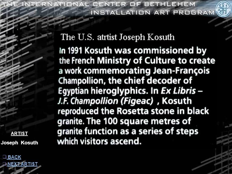 ARTIST Joseph Kosuth  INFORMATION INFORMATION  NEXT ARTIST NEXT ARTIST