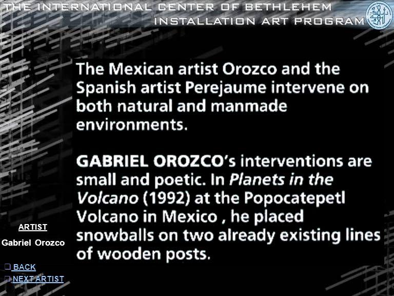 ARTIST Gabriel Orozco  INFORMATION INFORMATION  NEXT ARTIST NEXT ARTIST