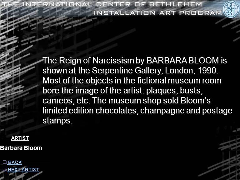 ARTIST Barbara Bloom  INFORMATION INFORMATION  NEXT ARTIST NEXT ARTIST