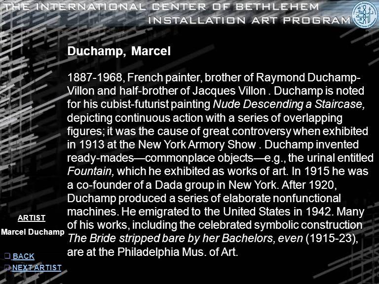 ARTIST Marcel Duchamp  INFORMATION INFORMATION  NEXT ARTIST NEXT ARTIST