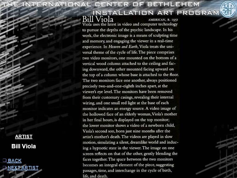 ARTIST Bill Viola  NEXT ARTISTNEXT ARTIST  INFORMATION INFORMATION