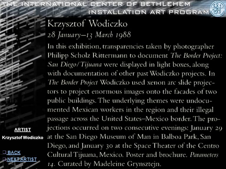 ARTIST Krzysztof Wodiczko  INFORMATION INFORMATION  NEXT ARTISTNEXT ARTIST