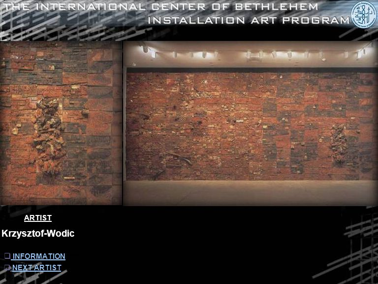 ARTIST Krzysztof Wodiczko  BACK BACK  NEXT ARTISTNEXT ARTIST