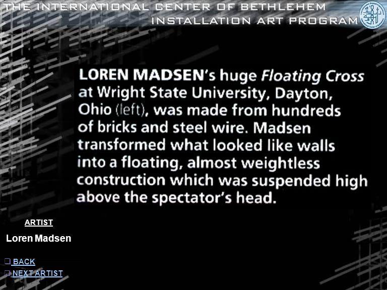 ARTIST Loren Madsen  INFORMATION INFORMATION  NEXT ARTISTNEXT ARTIST