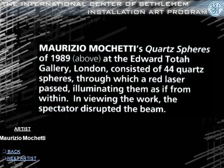 ARTIST Maurizio Mochetti  INFORMATION INFORMATION  NEXT ARTISTNEXT ARTIST