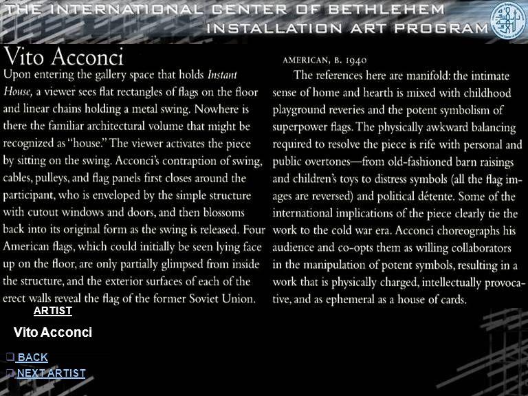 ARTIST Vito Acconci  INFORMATION INFORMATION  NEXT ARTISTNEXT ARTIST  BACK BACK