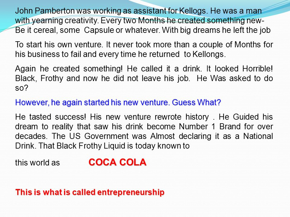 John Pamberton was working as assistant for Kellogs.