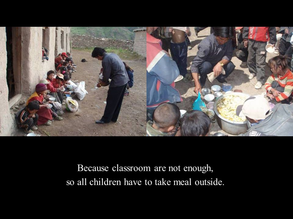 Because classroom are not enough, so all children have to take meal outside.