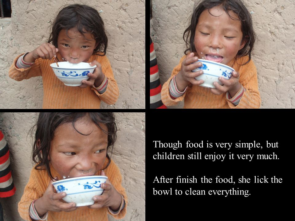 Though food is very simple, but children still enjoy it very much.