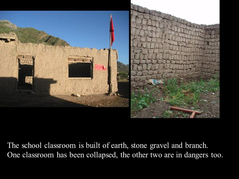 The school classroom is built of earth, stone gravel and branch.