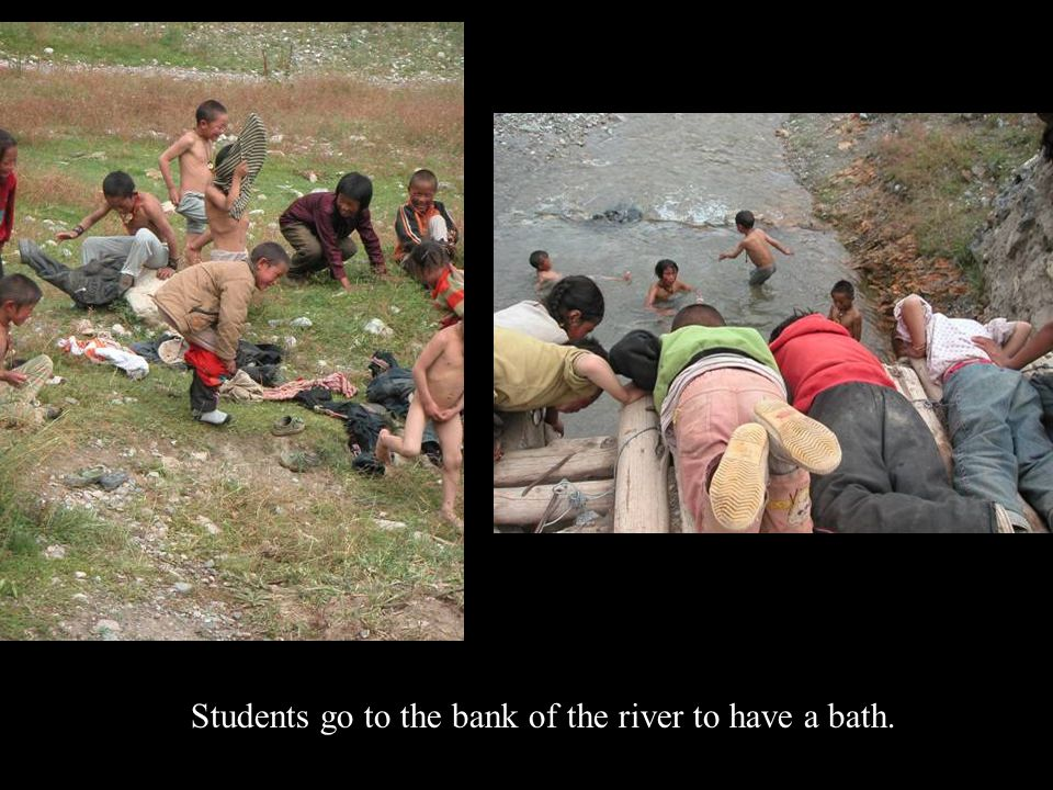 Students go to the bank of the river to have a bath.