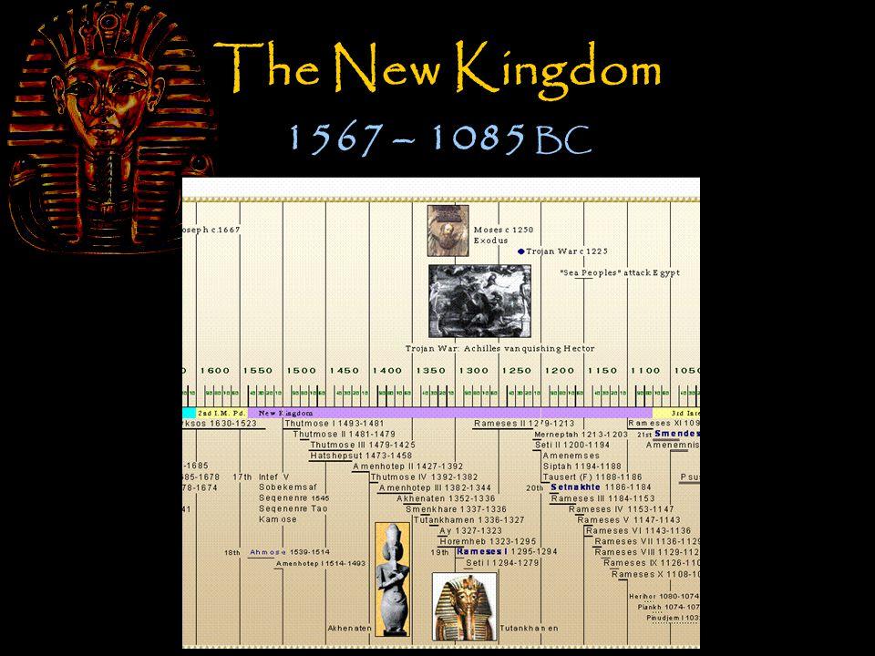 The New Kingdom 1567 – 1085 BC