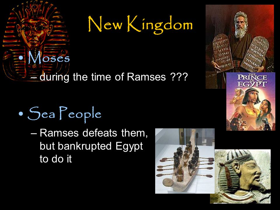New Kingdom Moses –during the time of Ramses .