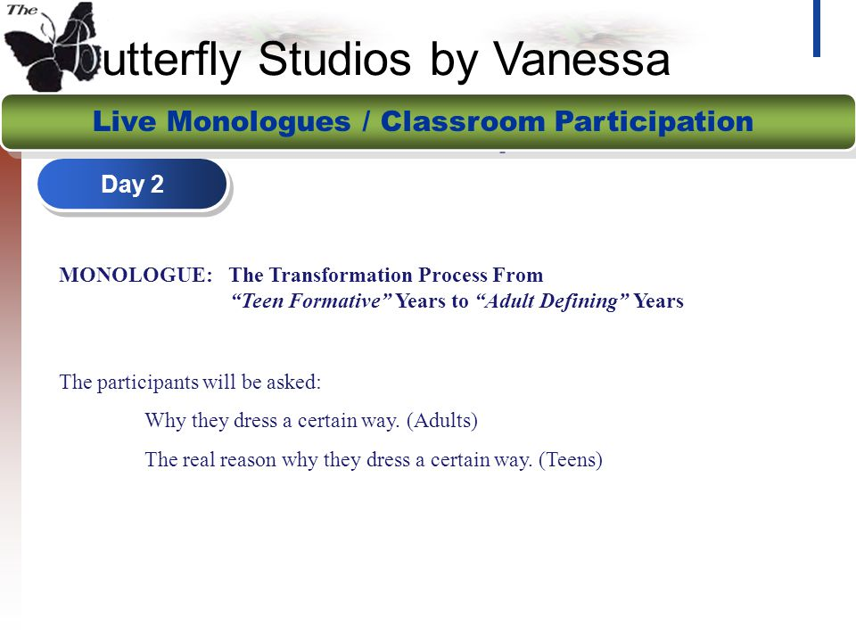 "utterfly Studios by Vanessa Day 2 2-DAY Workshop / Seminar MONOLOGUE: The Transformation Process From ""Teen Formative"" Years to ""Adult Defining"" Years"