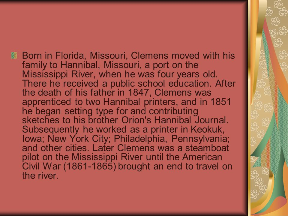In 1861 Clemens served briefly as a volunteer soldier in the Confederate cavalry.